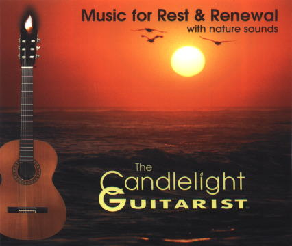 Music for Rest and Renewal by The Candlelight Guitarist CD cover - CLICK FOR MORE CD INFORMATION
