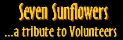 Seven Sunflowers ...a tribute to volunteers - CLICK to go page with the YouTube screen and more info.